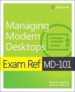 Exam Ref MD-101 Managing Modern Desktops