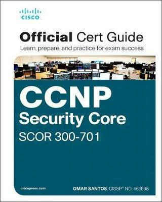 CCNP and CCIE Security Core SCOR 350-701 Official Cert Guide - Omar Santos - cover