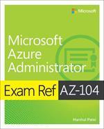Exam Ref AZ-104 Microsoft Azure Administrator
