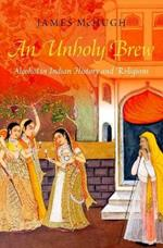 An Unholy Brew: Alcohol in Indian History and Religions