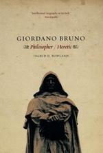 Giordano Bruno: Philosopher / Heretic