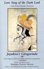Love Song of the Dark Lord: Jayadeva's Gitagovinda