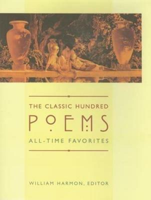 The Classic Hundred Poems: All-Time Favorites - cover