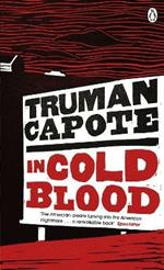 In Cold Blood: A True Account of a Multiple Murder and its Consequences