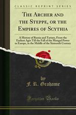 The Archer and the Steppe, or the Empires of Scythia