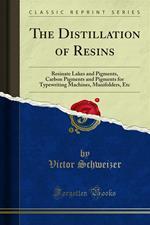 The Distillation of Resins