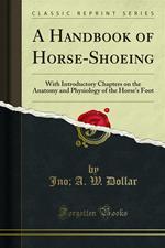 A Handbook of Horse-Shoeing