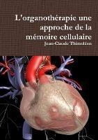 L'organotherapie une approche de la memoire cellulaire