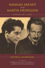 Hannah Arendt and Martin Heidegger: History of a Love