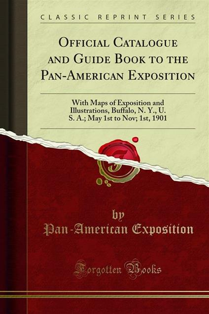 Official Catalogue and Guide Book to the Pan-American Exposition