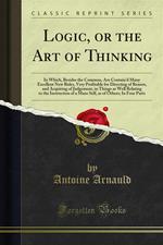 Logic, or the Art of Thinking