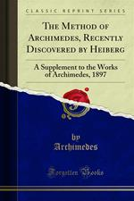 The Method of Archimedes, Recently Discovered by Heiberg