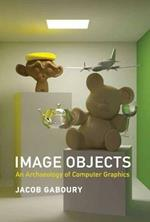 Image Objects: An Archaeology of Computer Graphics