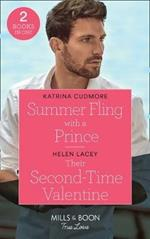 Summer Fling With A Prince / Their Second-Time Valentine: Summer Fling with a Prince (Royals of Monrosa) / Their Second-Time Valentine (the Fortunes of Texas: the Hotel Fortune)