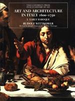 Art and Architecture in Italy, 1600-1750: Volume 1: The Early Baroque, 1600-1625