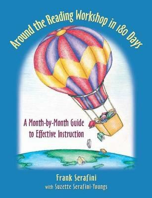 Around the Reading Workshop in 180 Days: A Month-by-Month Guide to Effective Instruction - Frank Serafini,Suzette Youngs - cover