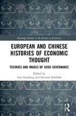 European and Chinese Histories of Economic Thought: Theories and Images of Good Governance