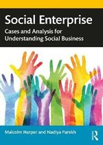Social Enterprise: Cases and Analysis for Understanding Social Business