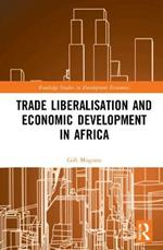 Trade Liberalisation and Economic Development in Africa