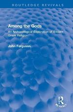 Among the Gods: An Archaeological Exploration of Ancient Greek Religion