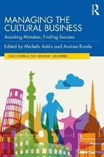 Managing the Cultural Business: Avoiding Mistakes, Finding Success