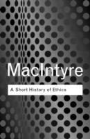 A Short History of Ethics: A History of Moral Philosophy from the Homeric Age to the 20th Century