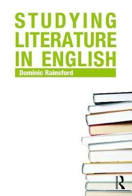 Studying Literature in English: An Introduction - Dominic Rainsford - cover