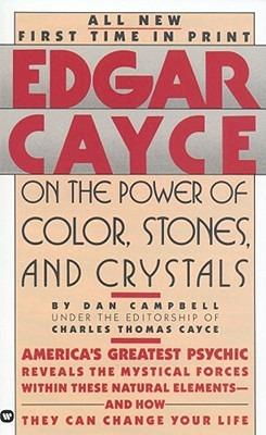 Edgar Cayce on the Power of Color, Stones and Crystals - Edgar Evans Cayce,Reed - cover
