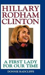 Hillary Rodham Clinton: A First Lady for Our Time