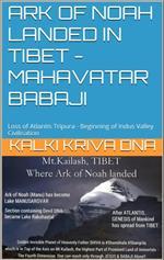Ark of Noah landed in Tibet - Loss of Atlantis Tripura - Beginning of Indus Valley Civilisation : Mahavatar Babaji