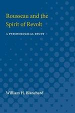 Rousseau and the Spirit of Revolt: A Psychological Study