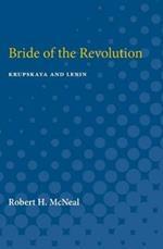 Bride of the Revolution: Krupskaya and Lenin