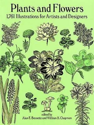 Plants and Flowers: 1761 Illustrations for Artists and Designers - Bessette,Chapman - cover