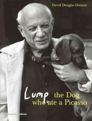 Lump: The Dog who ate a Picasso - David Douglas Duncan - cover