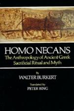 Homo Necans: The Anthropology of Ancient Greek Sacrificial Ritual and Myth