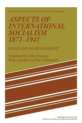 Aspects of International Socialism, 1871-1914: Essays by Georges Haupt - Georges Haupt - cover