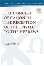 The Concept of Canon in the Reception of the Epistle to the Hebrews