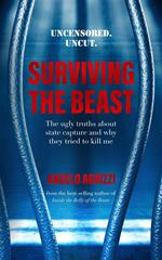 Surviving the Beast: The Ugly Truths About State Capture and Why They Tried to Kill Me