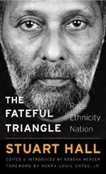 The Fateful Triangle: Race, Ethnicity, Nation