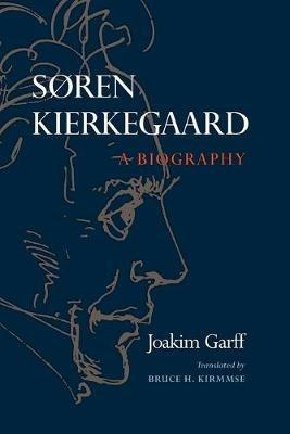 Soren Kierkegaard: A Biography - Joakim Garff - cover