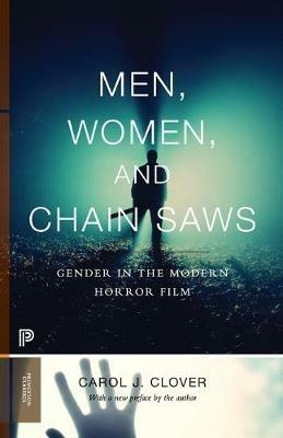 Men, Women, and Chain Saws: Gender in the Modern Horror Film - Updated Edition - Carol J. Clover - cover