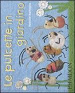 Le pulcette in giardino. Ediz. illustrata