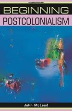Beginning Postcolonialism