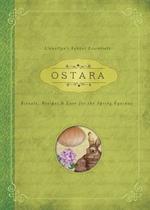 Ostara: Rituals, Recipes and Lore for the Spring Equinox