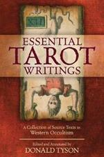 Essential Tarot Writings: A Collection of Source Texts in Western Occultism