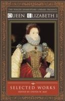 Queen Elizabeth I: Selected Works