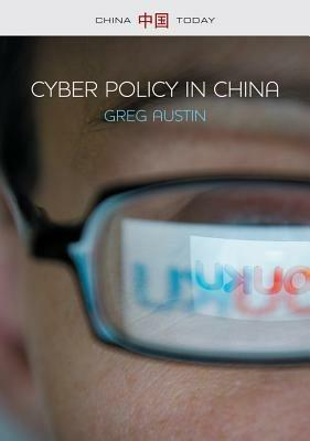 Cyber Policy in China - Greg Austin - cover