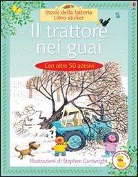 Il trattore nei guai - Heather Amery - copertina