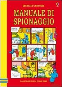 Il manuale di spionaggio - Colin King - 2
