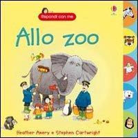 Allo zoo - Heather Amery,Stephen Cartwright - copertina